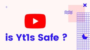 Yt1s Safe