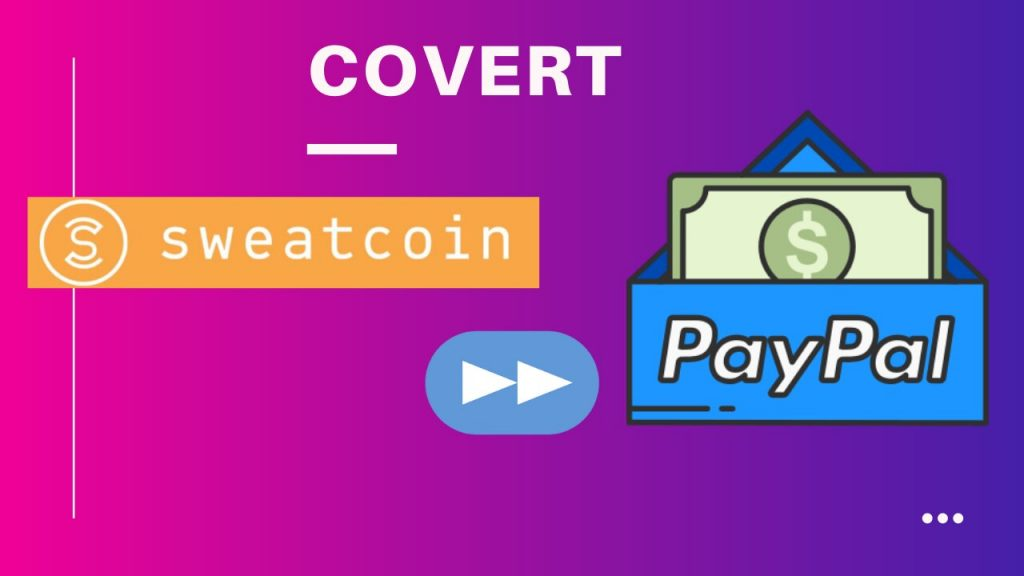 How to convert Sweatcoin to PayPal