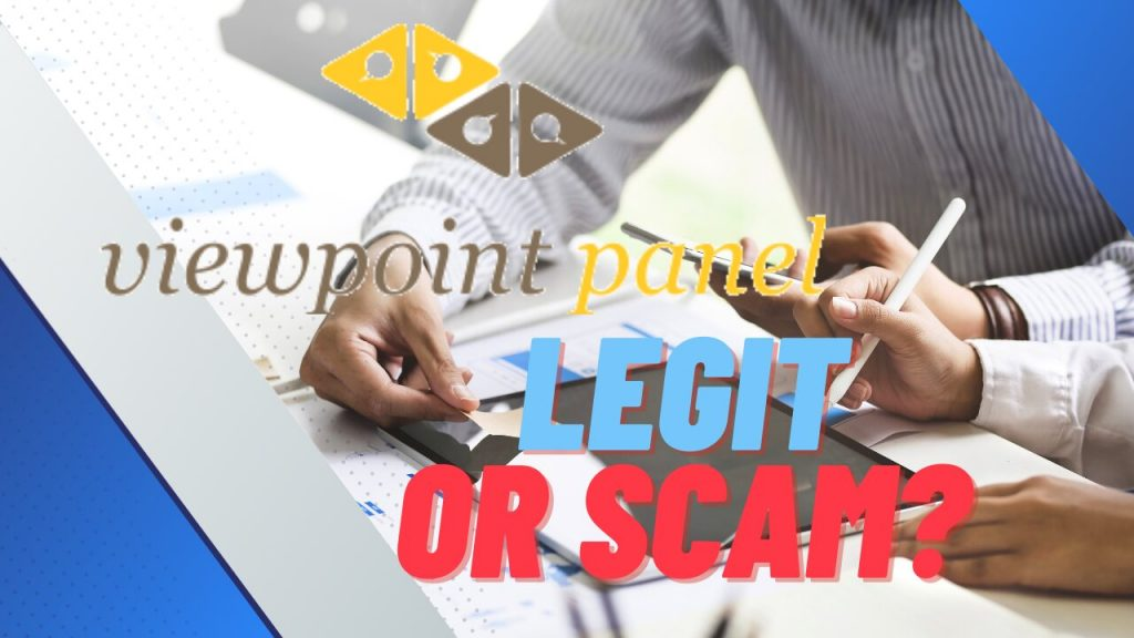 Viewpoint panel Review   Is Viewpoint panel legit or Scam (UPDATED)