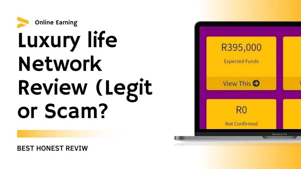 Luxury life Network Reviews ( Is Luxury life Network Legit or Scam, Sign Up and Login