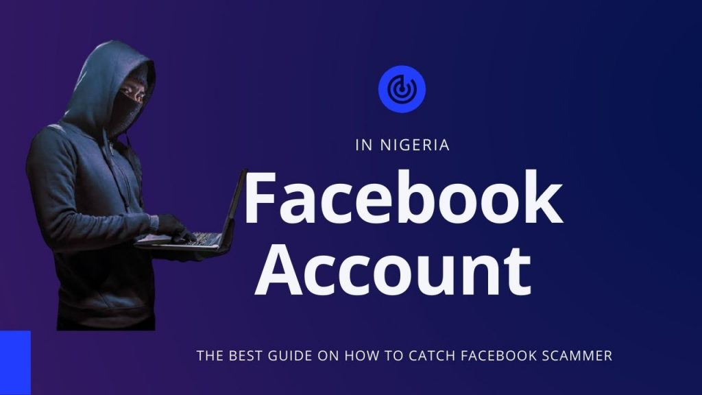 How to catch a scammer in Nigeria (Facebook Method)