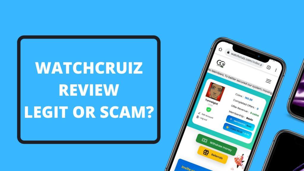Watchcruiz Review ( Is Watchcruiz Legit or Scam, Earn, Login